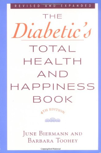 The Diabetic's Total Health and Happiness Book By June Biermann