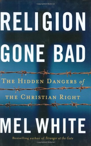 Religion Gone Bad By Mel White