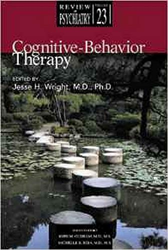 Cognitive-Behavior Therapy By Jesse H. Wright (University of Louisville Health Care Center)