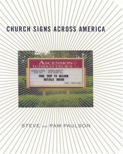 Church Signs Across America By Steve Paulson