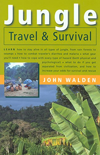 Jungle Travel and Survival By John Walden
