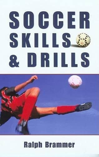 Soccer Skills and Drills By Ralph Brammer