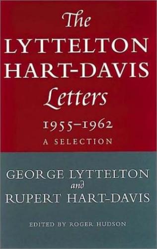 Lyttelton Hart-Davies Letters, 1955-1962 By George Lyttelton