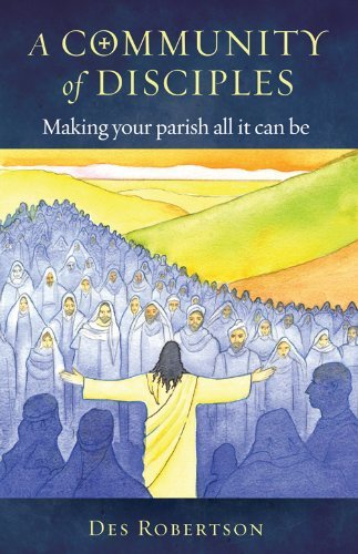A Community of Disciples By Des Robertson