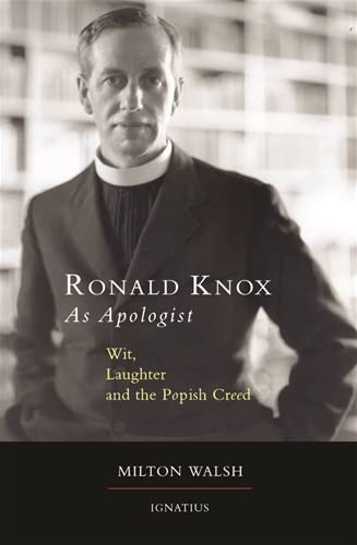 Ronald Knox as Apologist By Milton Walsh