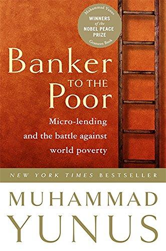 Banker To The Poor von Muhammad Yunus