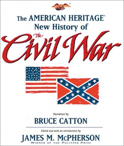 American Heritage New History of the Civil War By Bruce Catton