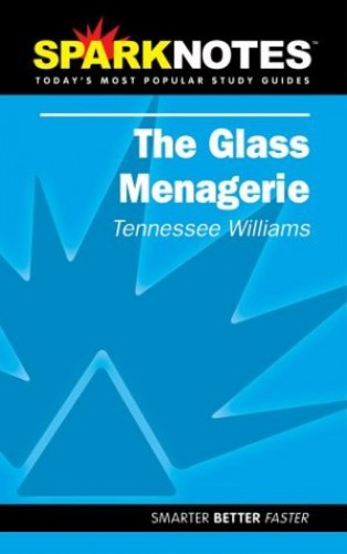 Spark Notes the Glass Menagerie By Tennessee Williams