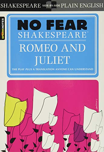 Romeo and Juliet (Sparknotes No Fear Shakespeare) By SparkNotes