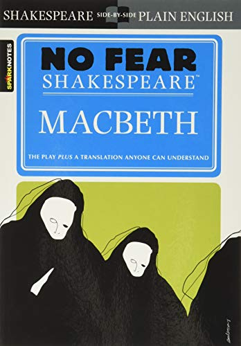 Macbeth: No Fear Shakespeare (Spark Notes) By SparkNotes