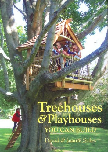Treehouses and Playhouses You Can Build by David Stiles