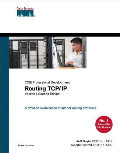Routing TCP/IP, Volume 1: v. 1 (CCIE Professional Development Routing TCP/IP) By Jeff Doyle