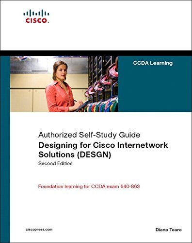Designing for Cisco Internetwork Solutions (DESGN) (Authorized CCDA Self-study Guide) (Exam 640-863) By Diane Teare