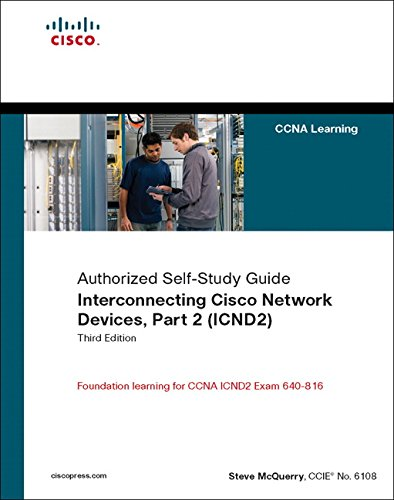 Interconnecting Cisco Network Devices, Part 2 (ICND2) By Stephen McQuerry