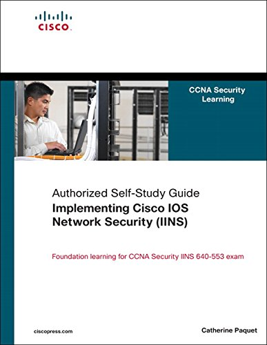 Implementing Cisco IOS Network Security (IINS) By Catherine Paquet
