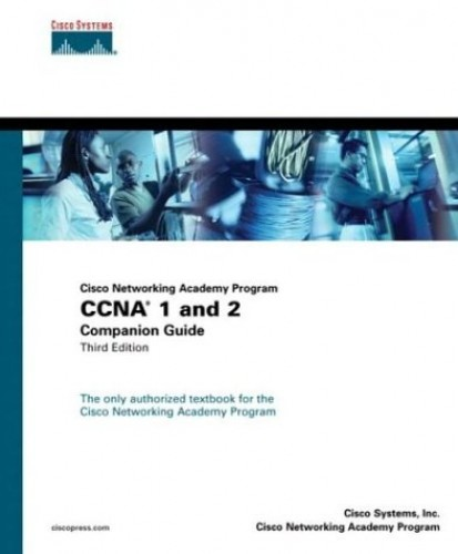 Cisco Networking Academy Program CCNA 1 and 2 Companion Guide by Cisco Systems, Inc.