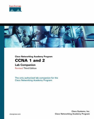 CCNA 1 and 2 Lab Companion, Revised (Cisco Networking Academy Program) by Cisco Systems, Inc.