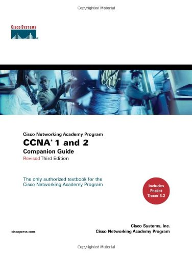 CCNA 1 and 2 Companion Guide, Revised (Cisco Networking Academy Program) By Cisco Systems, Inc.