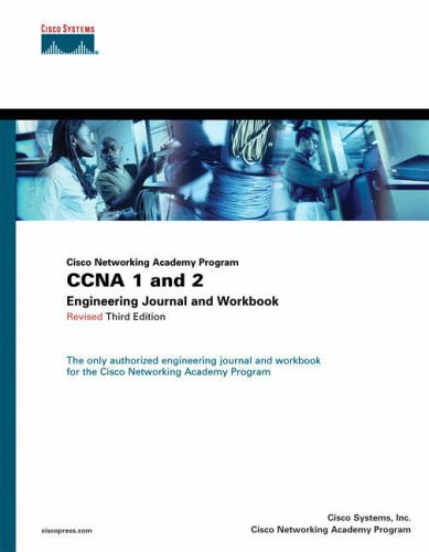 CCNA 1 and 2 Engineering Journal and Workbook, Revised (Cisco Networking Academy Program) By Cisco Systems, Inc.