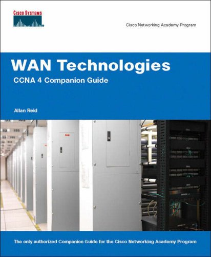 WAN Technologies CCNA 4 Companion Guide (Cisco Networking Academy) By Allan Reid