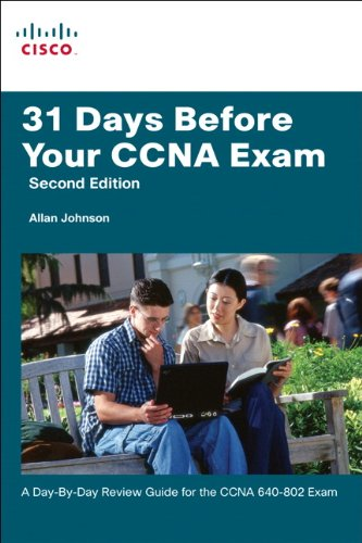 31 Days Before Your CCNA Exam: A day-by-day review guide for the CCNA 640-802 exam By Allan Johnson