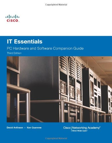 IT Essentials: PC Hardware and Software Companion Guide (Cisco Networking Academy Progm) By David Anfinson