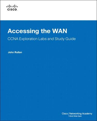 Accessing the WAN, CCNA Exploration Labs and Study Guide By John Rullan
