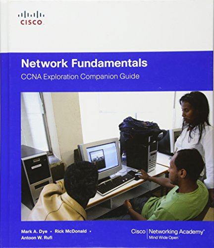 Network Fundamentals, CCNA Exploration Companion Guide (Cisco Networking Academy Program) By Mark Dye