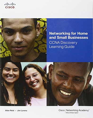 Networking for Home and Small Businesses, CCNA Discovery Learning Guide By Allan Reid