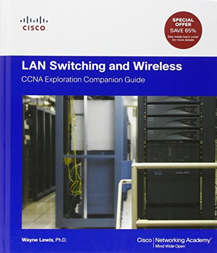 LAN Switching and Wireless: CCNA Exploration Companion Guide (Cisco Networking Academy Program) By Wayne Lewis