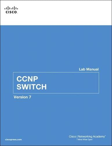 CCNP SWITCH Lab Manual (Lab Companion) By Cisco Networking Academy
