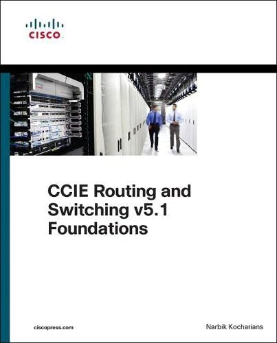 CCIE Routing and Switching v5.1 Foundations By Narbik Kocharians