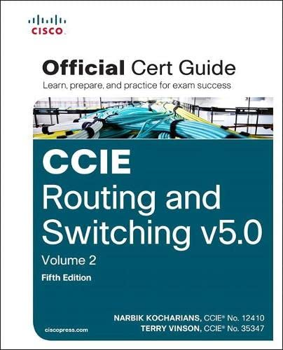 CCIE Routing and Switching v5.0 Official Cert Guide, Volume 2 By Narbik Kocharians