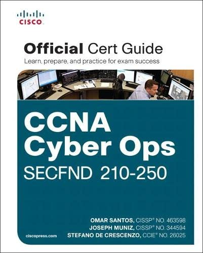 CCNA Cyber Ops SECFND #210-250 Official Cert Guide By Omar Santos