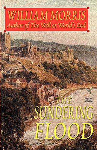 The Sundering Flood By William Morris, MD