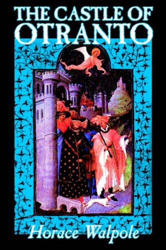 The Castle of Otranto by Horace Walpole, Fiction, Classics By Horace Walpole