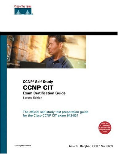 CCNP CIT Exam Certification Guide (CCNP Self-Study, 642-831) By Amir Ranjbar