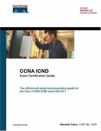 CCNA ICND Exam Certification Guide (CCNA Self-Study, 640-811, 640-801) By Wendell Odom