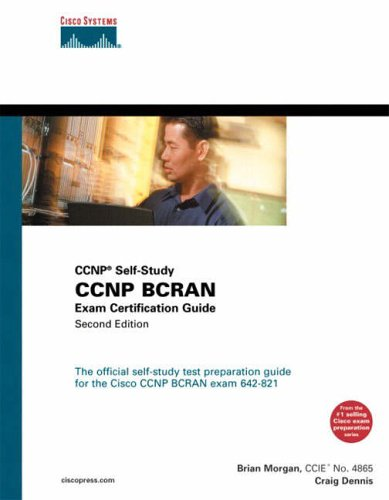 CCNP BCRAN Exam Certification Guide (CCNP Self-Study, 642-821) By Brian Morgan