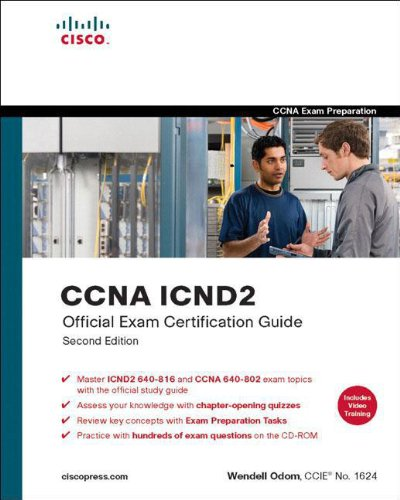 CCNA ICND2 Official Exam Certification Guide (CCNA Exams 640-816 and 640-802) by Wendell Odom