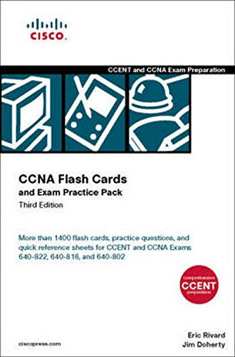 CCNA Flash Cards and Exam Practice Pack (CCENT Exam 640-822 and CCNA Exams 640-816 and 640-802) By Eric Rivard