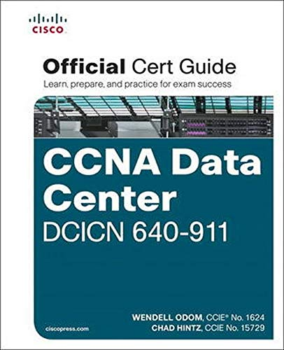 CCNA Data Center DCICN 640-911 Official Cert Guide by Wendell Odom