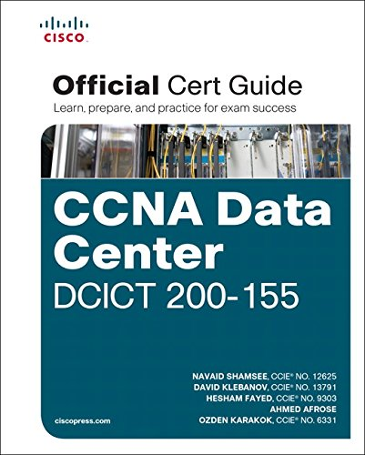 CCNA Data Center DCICT 200-155 Official Cert Guide, 1/e By Navaid Shamsee