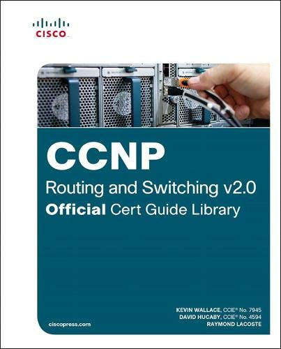 CCNP Routing and Switching v2.0 Official Cert Guide Library By Kevin Wallace