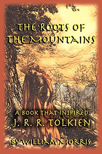 The Roots of the Mountains By William Morris, MD