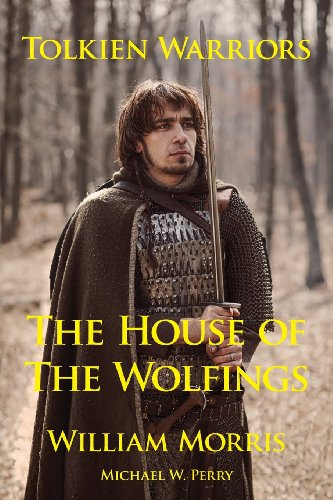 Tolkien Warriors-The House of the Wolfings By William Morris, MD