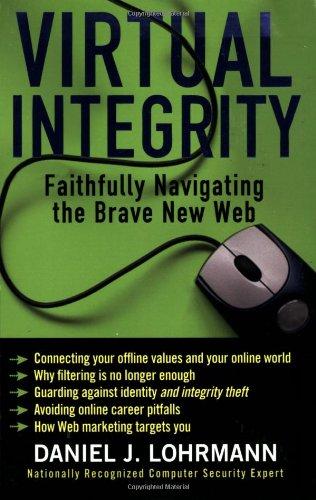 Virtual Integrity By Daniel J. Lohrmann