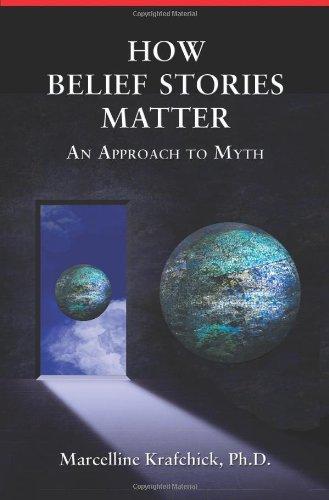 How Belief Stories Matter By Marcelline Krafchick