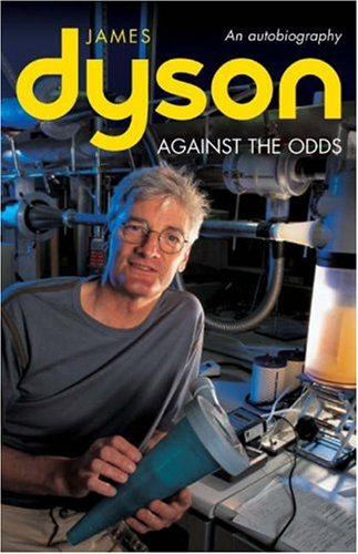 Against the Odds By James Dyson