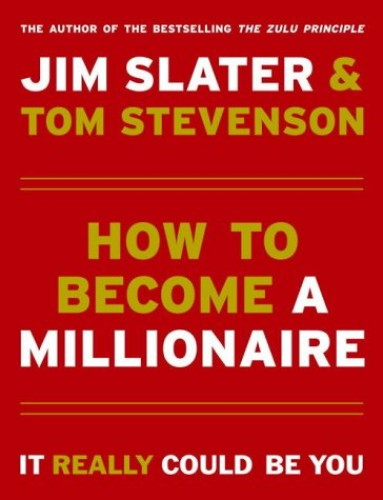 How to Become a Millionaire By Jim Slater
